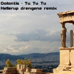 Tu Tu Tu - Galantis - Hellerup Drengene Remix