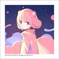 Harumaki Gohan-Melty land Nightmare(yuigot Remix)