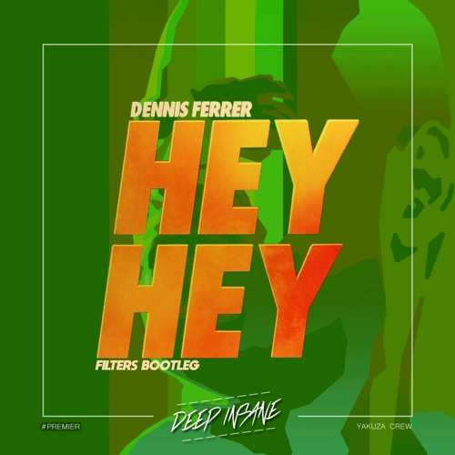 Dennis Ferrer - Hey Hey (FILTERS Remix) [FREE DOWNLOAD]