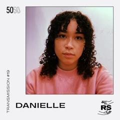 50/50 Transmission #19 - Danielle