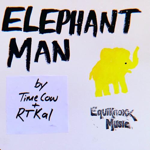 Time Cow & RTKal - Elephant Man [EM13]