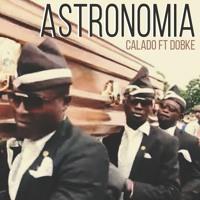 CaLaDo - Astronomia Ft Dobke