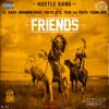 Friends (feat. T.I., RaRa, Brandon Rossi, Tokyo Jetz, Trae Tha Truth & Young Dro)