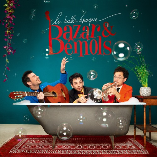 La Bulle époque (2020) - 3ème album - Bazar et Bémols