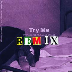 Average Joe - Try Me Remix (feat. Samad Savage, DTOXIFY & Waffex)
