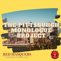 04 The Pittsburgh Monologue Project - Part 1
