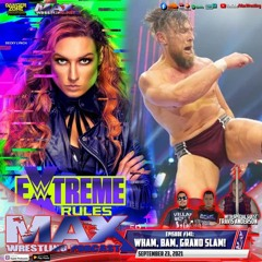 #341: AEW Grand Slam ¦ Extreme Rules predictions ¦ #ManiaBaby!