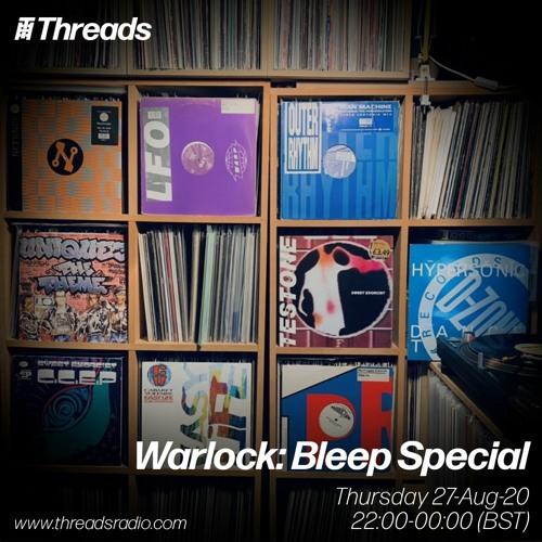 Bleep Special - Threads Radio - Aug 2020