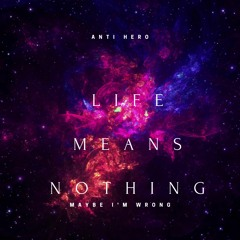 Life Means Nothing - Preview