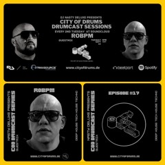 City Of Drums - Drumcast Series #17 - Robpm Guestmix presented by DJ Nasty Deluxe