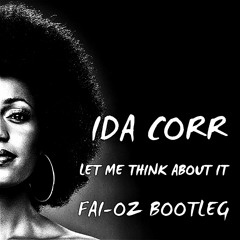 Ida Corr - Let Me Think About It (FAI - OZ BOOTLEG)