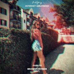 Asher Postman - Internet Girlfriend [Axzilits X BrokenFortress Flip]