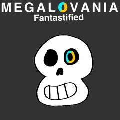 MEGALOVANIA (Fantastified)