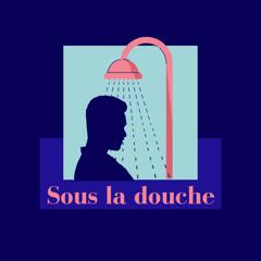 Sous la douche épisode 2 : Une bonne journée