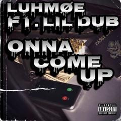 LuhMøe ft. Lil Dub - Onna Come Up (Remix)