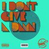 Download I Don't Give A Damn Mp3