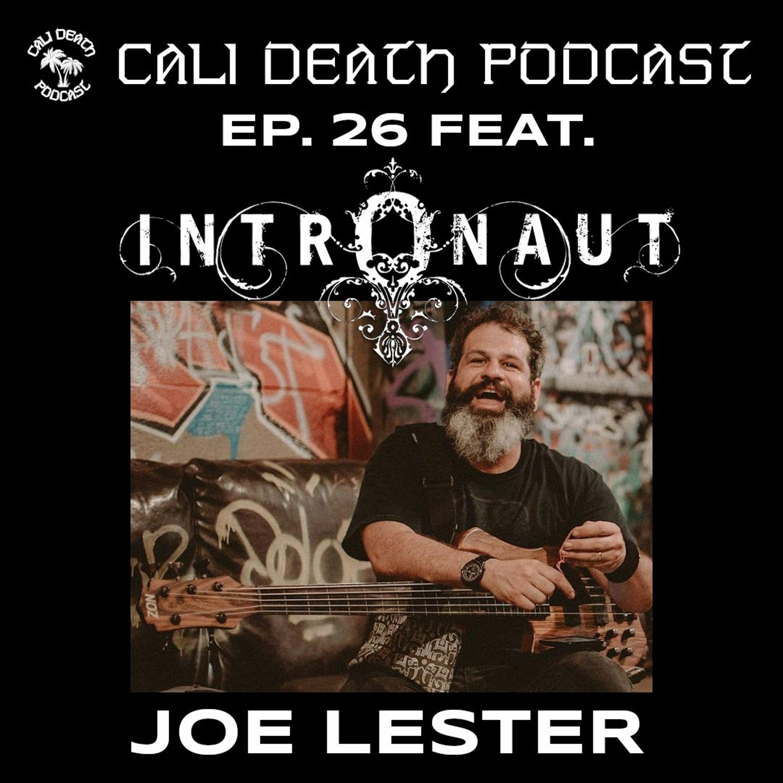 Ep. 26 - Joe Lester (Intronaut)
