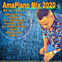 Amapiano Mix 2020 DJ TOPS FT ( DJ Maphorisa - Kabza De Small MFR Souls) REMA )BURNA BOY MASTER KG