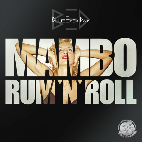 Mambo Rum'n'Roll(Original Mix:)[Released by Play Records Canada]#20 BeatportTop100 Dance/Electro Pop