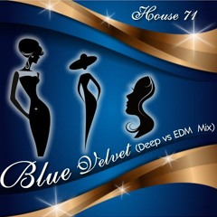 Blue Velvet (Deep vs. EDM Mix)