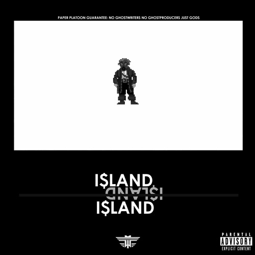 I$LAND (Produced By Paper Platoon)