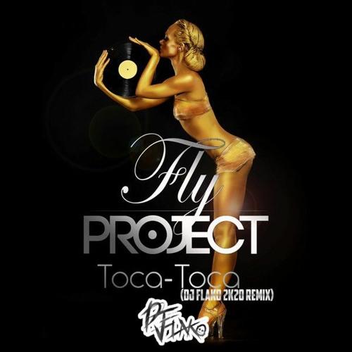 Fly Project - Toca Toca (DJ FLAKO 2k20 Remix)