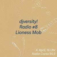 djversity! Radio #8 — Lioness Mob