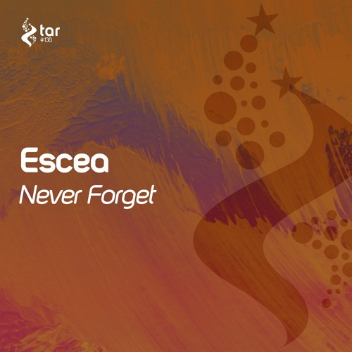 [OUT NOW!] Escea - Never Forget (Extended Mix) [TAR#138]