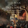 """""""The Man in the Iron Mask"""" by Josephine Wilkinson read by Fiona Hardingham"""