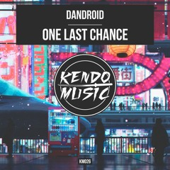 Dandroid - One Last Chance (Out Now)
