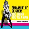 You Think You're A Man (Yuksek Remix)
