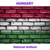 Hungary - Himnusz - Isten, Áldd Meg a Magyart - Hungarian National Anthem ( God, Bless the Hungarians )