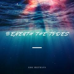 Beneath The Tides