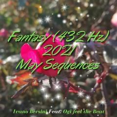 Fantasy (432Hz) 2021 May Sequences By Ivano Bersini Feat. Ogi Feel The Beat