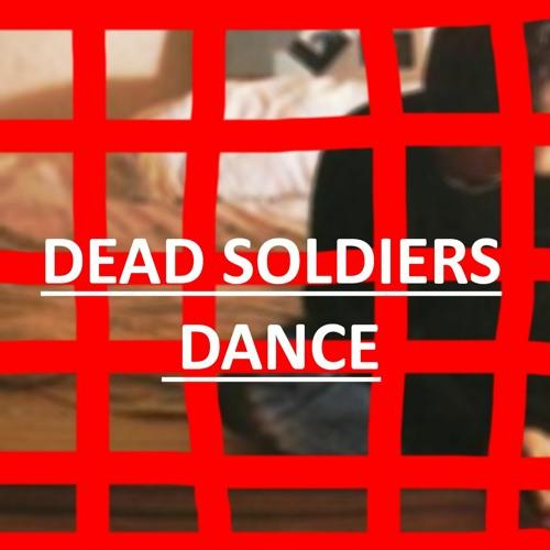 DEAD SOLDIERS DANCE