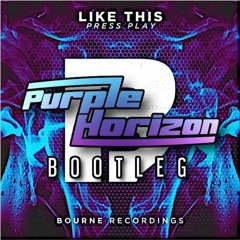 Press Play - Like This (Purple Horizon Bootleg) FREE DOWNLOAD