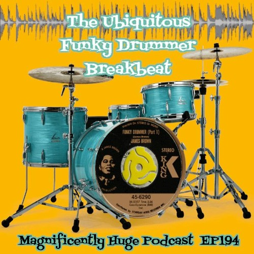 Episode 194 - The Ubiquitous Funky Drummer Breakbeat