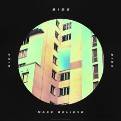 BIDE - Make Believe