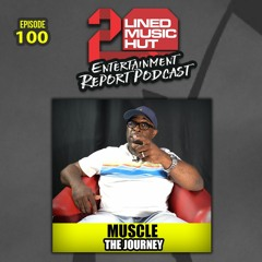 EPISODE #100 MUSCLE ON THE JOURNEY!