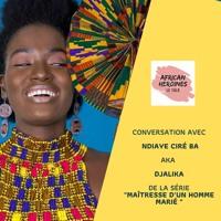 """Le podcast : conversation avec Ndiaye Ciré Ba aka """"Djalika"""" dans la série maîtresse d'un homme marié"""