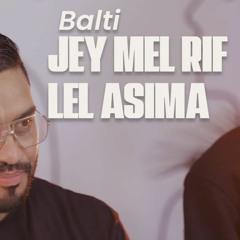 Balti - Jey Mel Rif Lel Asima