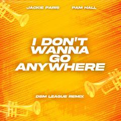 Madness Muv, Jackie Paris & Pam Hall - I Don't Wanna Go Anywhere (DSM League Remix)