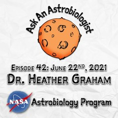 Asteroids, Agnostic Biosignatures, & Experimental Rock Opera with Dr. Heather Graham