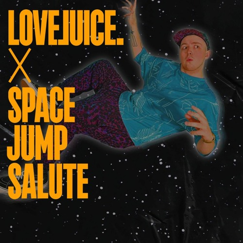 Space Jump Salute - 30 Minute LoveJuice Guest Mix