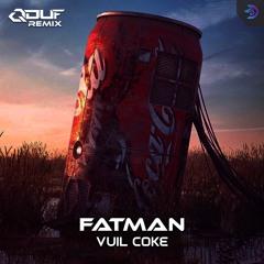 FATMAN -Vuil Coke (QDUF Remix)