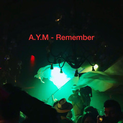 A.Y.M - Remember