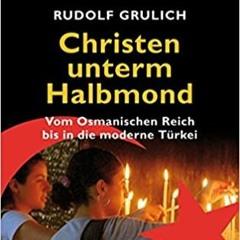 Rudolf Grulich: Christen unterm Halbmond (2011)