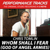 Whom Shall I Fear (God Of Angel Armies) (Medium Key Performance Track With Background Vocals)