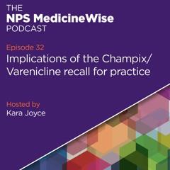 Episode 32: Champix / Varenicline recall