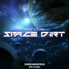 Outlet - Space Dirt Ft. Denny (Prod. Gren808) [Official Audio]